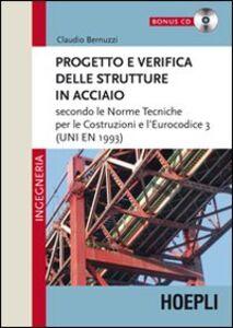Libro Progetto e verifica delle strutture in acciaio. Con CD-ROM Claudio Bernuzzi