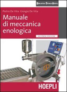 Libro Manuale di meccanica enologica Pietro De Vita