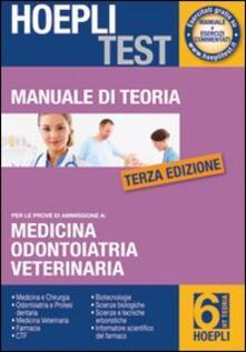 Ristorantezintonio.it Hoepli test. Manuale di teoria per i test di ammissione all'università. Vol. 6: Medicina, odontoiatria e protesi dentaria. Image