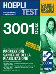 Foto Cover di Hoepli Test. 3001 quiz per le prove di ammissione alle: Professioni sanitarie della riabilitazione, Libro di  edito da Hoepli