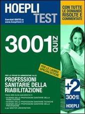 Hoepli Test. 3001 quiz per le prove di ammissione alle: Professioni sanitarie della riabilitazione