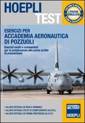 Esercizi per Accademia Aeronautica di Pozzuoli. Esercizi svolti e commentati per la preparazione alla prova scritta di preselezione