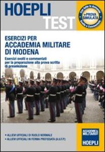 Esercizi per Accademia Militare di Modena. Esercizi svolti e commentati per la preparazione alla prova scritta di preselezione