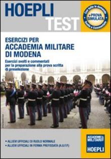 Esercizi per Accademia Militare di Modena. Esercizi svolti e commentati per la preparazione alla prova scritta di preselezione - copertina