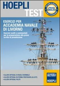 Libro Esercizi per Accademia Navale di Livorno. Esercizi svolti e commentati per la preparazione alla prova scritta di preselezione