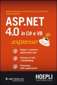 Foto Cover di ASP.NET 4.0 in C# e VB espresso. Impara a costruire applicazioni web. Accesso ai dati e databinding. Protezione delle applicazioni, Libro di AA.VV edito da Hoepli