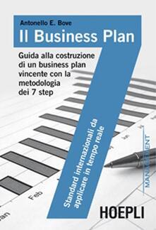 Il business plan. Guida alla costruzione di un business plan vincente con la metodologia dei 7 step - Antonello Bove - copertina