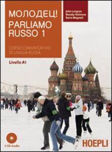 Libro Parliamo russo. Con 2 CD Audio. Vol. 1 John Langran , Natalja Vesnieva , Dario Magnati