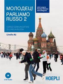 Parliamo russo. Corso comunicativo di lingua russa Livello A2. Con 2 CD Audio. Vol. 2.pdf