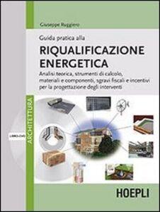 Libro Guida pratica alla riqualificazione energetica. Con DVD Giuseppe Ruggiero