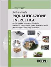 Guida pratica alla riqualificazione energetica. Con DVD