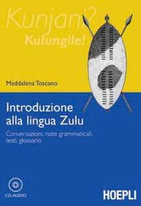 Foto Cover di Introduzione alla lingua zulu, Libro di Maddalena Toscano, edito da Hoepli