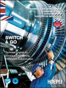 Switch & Go. Technical english for electrical engineering, electronics & automation - copertina