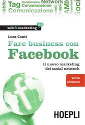 Fare business con Facebook. Il nuovo marketing dei social network