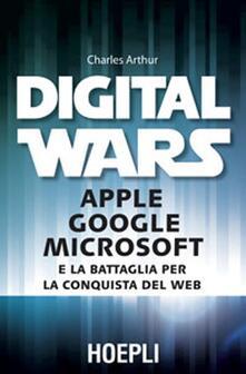 Milanospringparade.it Digital wars. Apple Google Microsoft e la battaglia per la conquista del web Image