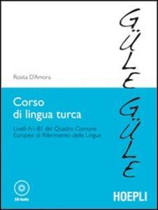 Corso di lingua turca. Livelli A1-B1 del quadro comune europeo di riferimento delle lingue. Con CD Audio