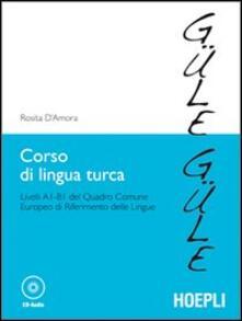 Squillogame.it Corso di lingua turca. Livelli A1-B1 del quadro comune europeo di riferimento delle lingue. Con CD Audio Image