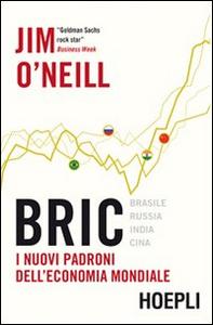 Libro Bric. I nuovi padroni dell'economia mondiale Jim O'Neill