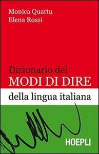 Libro Dizionario dei modi di dire della lingua italiana Monica Quartu , Elena Rossi