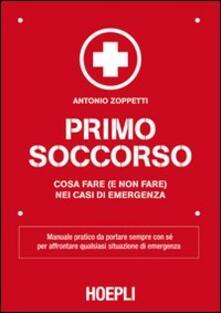 Primo soccorso. Cosa fare (e non fare) nei casi di emergenza.pdf