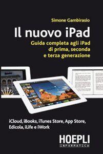 Libro Il nuovo iPad. Guida completa agli iPad di prima, seconda e terza generazione Simone Gambirasio