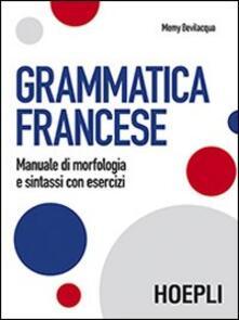 Grammatica francese. Manuale di morfologia e sintassi con esercizi - Memy Bevilacqua - copertina