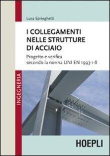 I collegamenti nelle strutture in acciaio - Luca Springhetti - copertina