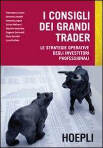 Foto Cover di I consigli dei grandi trader. Le strategie operative degli investitori professionali, Libro di  edito da Hoepli