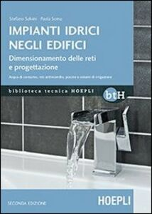Foto Cover di Impianti idrici negli edifici. Dimensionamento delle reti e progettazione, Libro di Stefano Salvini,Palma Soma, edito da Hoepli