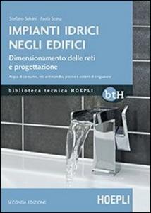 Libro Impianti idrici negli edifici. Dimensionamento delle reti e progettazione Stefano Salvini , Palma Soma