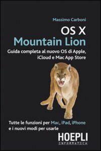 Foto Cover di OS X Mountain Lion. Guida completa al nuovo OS di Apple, iCloud e Mac App Store, Libro di Massimo Carboni, edito da Hoepli
