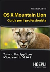 OS X Mountain Lion. Guida per il professionista