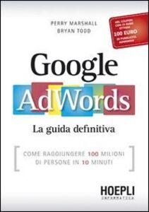 Libro Google AdWords. La guida definitiva Perry Marshall , Bryan Todd