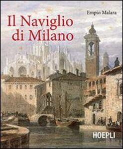 Libro Il naviglio di Milano Empio Malara