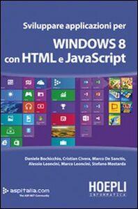 Libro Sviluppare applicazioni per Windows 8 con HTML e javascript Daniele Bochicchio