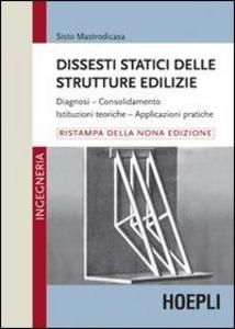 Libro Dissesti statici delle strutture edilizie Sisto Mastrodicasa