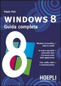 Libro Windows 8. Guida completa Paolo Poli