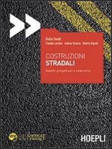 Foto Cover di Costruzioni stradali. Aspetti progettuali e costruttivi. Con aggiornamento online, Libro di  edito da Hoepli