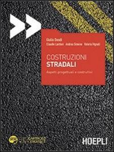 Libro Costruzioni stradali. Aspetti progettuali e costruttivi. Con aggiornamento online