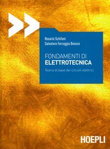 Libro Fondamenti di elettrotecnica. Teoria di base del circuiti elettrici Rosario Schifani , Salvatore Bonura Ferruggia