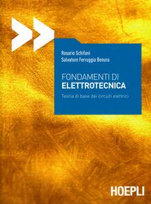 Fondamenti di elettrotecnica. Teoria di base del circuiti elettrici - Rosario Schifani,Salvatore Bonura Ferruggia - copertina