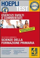 Hoepli test. Esercizi svolti e commentati. Scienze della formazione primaria. Vol. 4