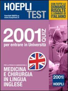 Libro Hoepli test. 2001 quiz per entrare in Università. Per la prova di ammissione a medicina e chirurgia in lingua inglese
