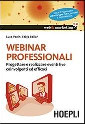 Webinar professionali. Progettare e realizzare eventi live coinvolgenti ed efficaci