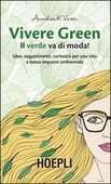 Libro Vivere green. Il verde va di moda! Annalisa K. Varesi