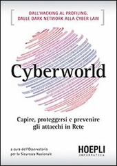 Cyberworld. Capire, proteggersi e prevenire gli attacchi in rete