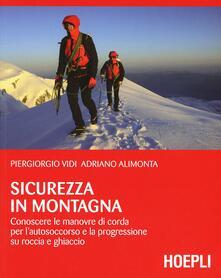 Sicurezza in montagna. Conoscere le manovre di corda per lautosoccorso e la progressione su roccia e ghiaccio.pdf