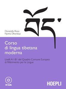 Corso di lingua tibetana moderna. Livelli A1-B1 del quadro comune Europeo di riferimento per le lingue. Con CD-ROM - Donatella Rossi,Nyima Dhondup - copertina