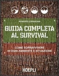 Libro Guida completa al survival Roberto Lorenzani