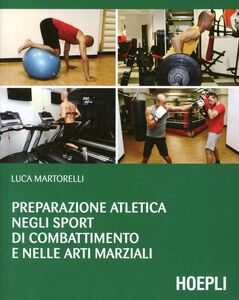 Libro Preparazione atletica negli sport di combattimento e nelle arti marziali Luca Martorelli